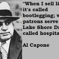 Al Capone Bootlegging Quote